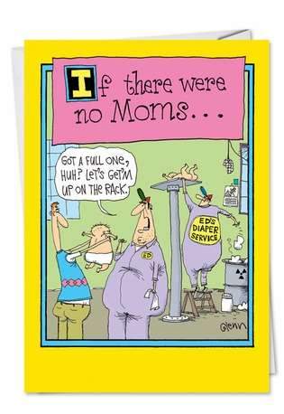 Humorous Mother's Day Paper Greeting Card by Glenn McCoy from NobleWorksCards.com - No Moms
