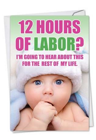 Hilarious Mother's Day Greeting Card from NobleWorksCards.com - 12 Hours of Labor