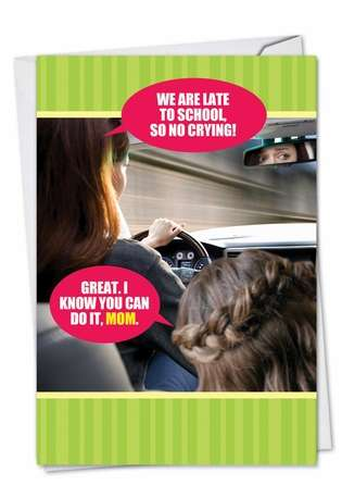 Hysterical Mother's Day Paper Greeting Card from NobleWorksCards.com - Late To School