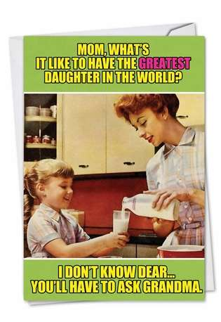 Hysterical Mother's Day Greeting Card from NobleWorksCards.com - Ask Grandma