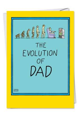 Humorous Father's Day Paper Greeting Card by Stan Eales from NobleWorksCards.com - Evolution of Dad