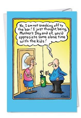 Alone Time: Humorous Mother's Day Greeting Card