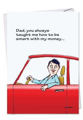 Hysterical Father's Day Printed Greeting Card by David Skidmore from NobleWorksCards.com - Smart With Money