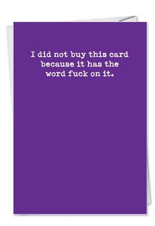 Hysterical Birthday Printed Greeting Card from NobleWorksCards.com - The Word Fuck