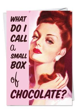 Funny Birthday Paper Greeting Card from NobleWorksCards.com - Small Box of Chocolate