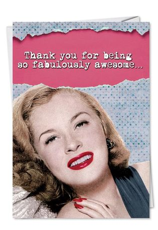 Humorous Thank You Greeting Card from NobleWorksCards.com - Fabulously Awesome