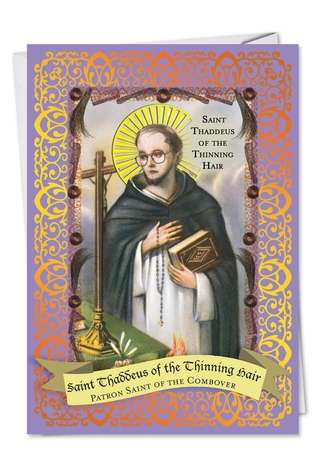Hysterical Birthday Paper Card from NobleWorksCards.com - St. Thaddeus
