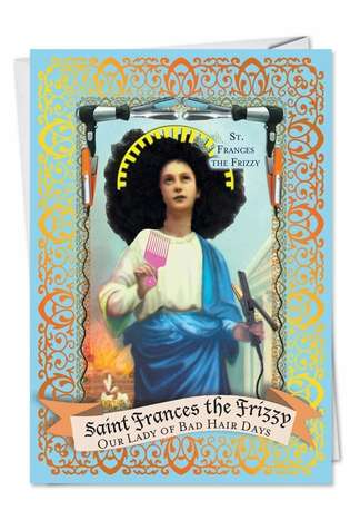 Hilarious Birthday Printed Card from NobleWorksCards.com - St. Francis of Frizzy