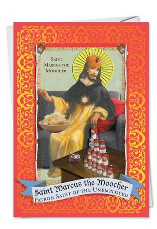 Hilarious Birthday Greeting Card from NobleWorksCards.com - St. Marcus the Moocher