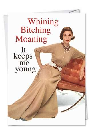 Humorous Birthday Printed Card by Ephemera from NobleWorksCards.com - Whining Moaning