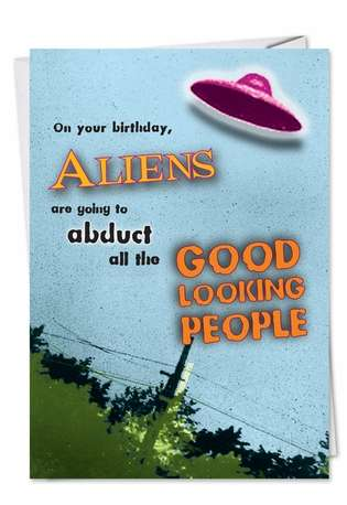 Hilarious Birthday Paper Greeting Card from NobleWorksCards.com - Aliens
