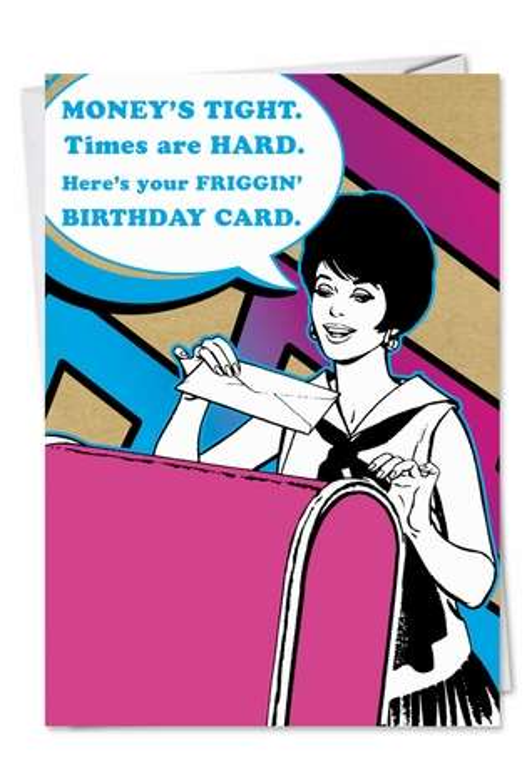 Hysterical Birthday Printed Greeting Card from NobleWorksCards.com - Friggin Birthday Card