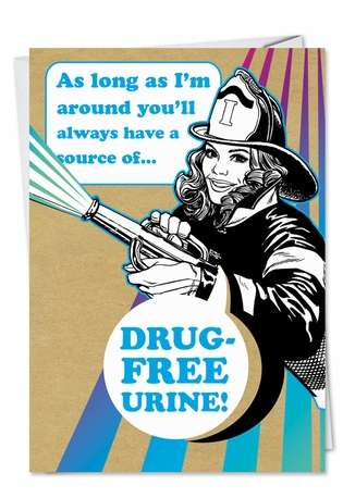 Hysterical Birthday Printed Card from NobleWorksCards.com - Drug Free Urine