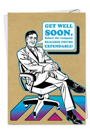 Humorous Get Well Paper Card from NobleWorksCards.com - Youre Expendable