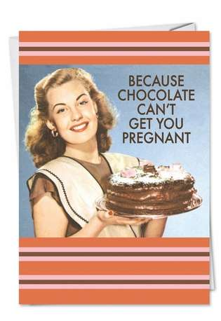 Hysterical Birthday Printed Card by Ephemera from NobleWorksCards.com - Chocolate Can't