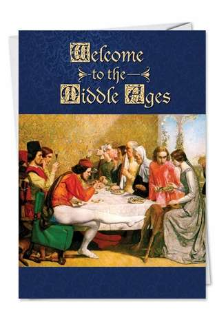 Humorous Birthday Printed Greeting Card from NobleWorksCards.com - Middle Ages