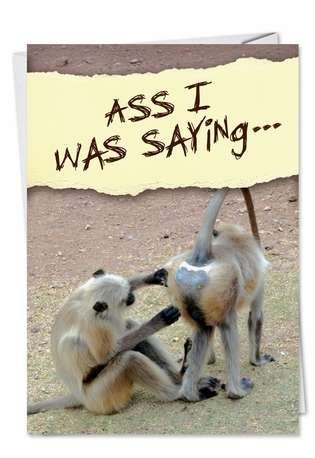 Humorous Birthday Paper Greeting Card from NobleWorksCards.com - Ass I Was Saying