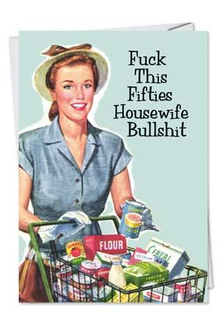 Funny Birthday Printed Card by Ephemera from NobleWorksCards.com - 50s Housewife