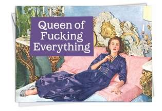 Hilarious Birthday Paper Card by Ephemera from NobleWorksCards.com - Queen Of All