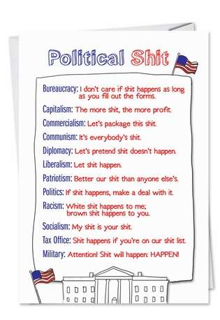 Hysterical Birthday Paper Greeting Card from NobleWorksCards.com - Political Shit