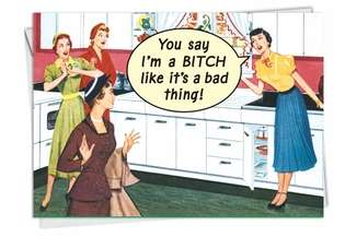 Funny Blank Greeting Card by Ephemera from NobleWorksCards.com - Bitch