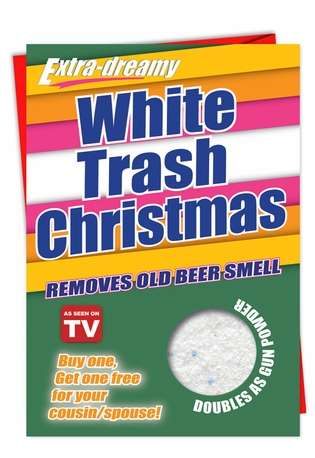 Funny Christmas Printed Greeting Card from NobleWorksCards.com - White Trash Christmas