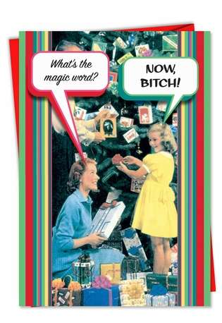Hysterical Christmas Greeting Card from NobleWorksCards.com - Now Bitch