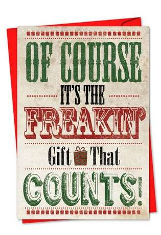 Humorous Christmas Paper Card from NobleWorksCards.com - Freakin' Gift