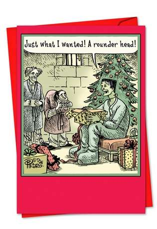 Hilarious Christmas Paper Greeting Card by Dan Piraro from NobleWorksCards.com - Rounder Head