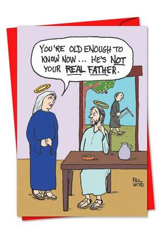 Funny Christmas Printed Greeting Card by Phil Witte from NobleWorksCards.com - Not Your Real Father