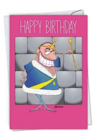 Humorous Birthday Paper Greeting Card by Greg Thomson from NobleWorksCards.com - Big Old Queen