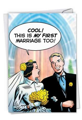 Hysterical Wedding Paper Greeting Card by John Lustig from NobleWorksCards.com - First Marriage