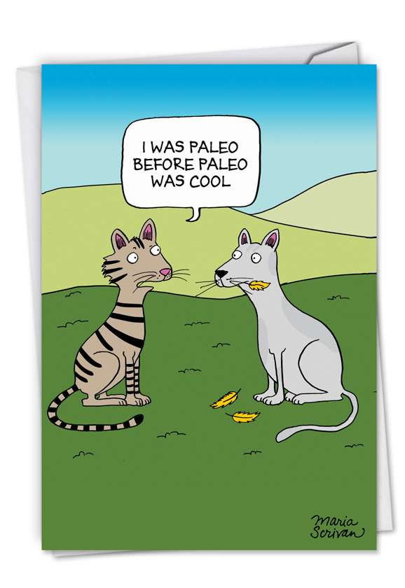 Humorous Blank Greeting Card by Maria Scrivan from NobleWorksCards.com - I Was Paleo