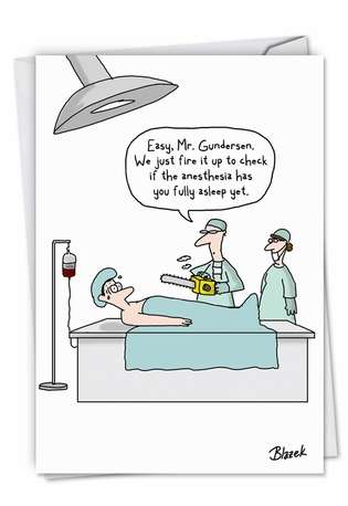 Hilarious Get Well Printed Card by Dave Blazek from NobleWorksCards.com - Chainsaw Anesthesia