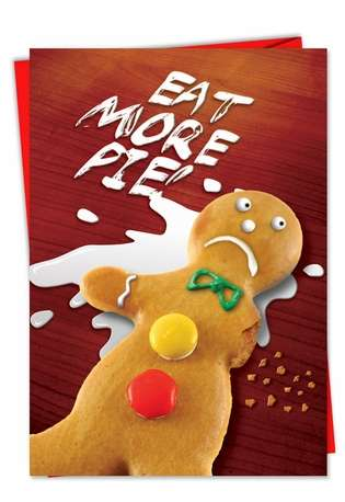 Eat More Pie: Hysterical Christmas Paper Card