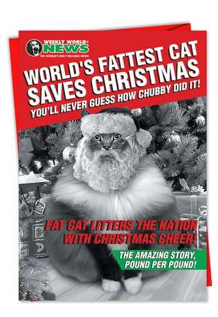 Humorous Christmas Greeting Card by Weekly World News from NobleWorksCards.com - Fat Cat Christmas