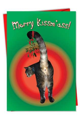 Humorous Christmas Printed Greeting Card from NobleWorksCards.com - Merry Kiss My Ass