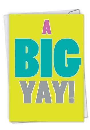 A Big Yay!: Hilarious Blank Paper Greeting Card