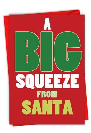 Humorous Christmas Greeting Card from NobleWorksCards.com - A Big Squeeze From Santa