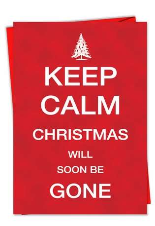 Humorous New Year Printed Card from NobleWorksCards.com - Keep Calm Christmas Be Gone