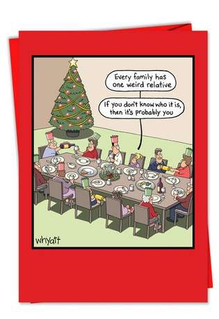 Hilarious Christmas Printed Greeting Card by Tim Whyatt from NobleWorksCards.com - Weird Relative