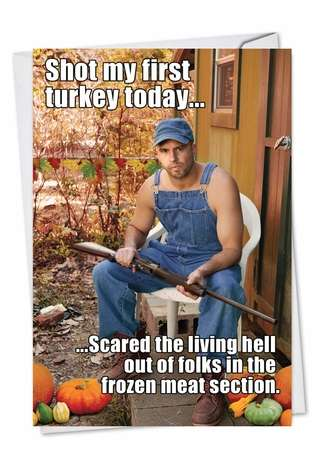 Funny Thanksgiving Paper Greeting Card from NobleWorksCards.com - Shot First Turkey