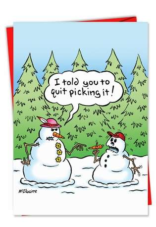 Hilarious Christmas Paper Greeting Card by Randall McIlwaine from NobleWorksCards.com - Quit Picking Nose Snowmen