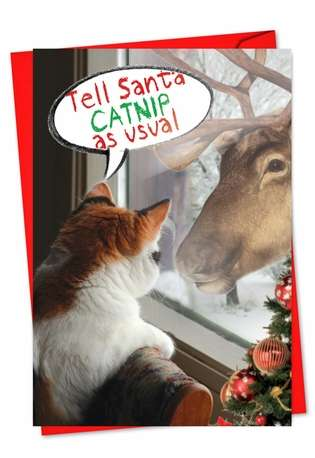 Humorous Christmas Printed Card from NobleWorksCards.com - I Want Catnip