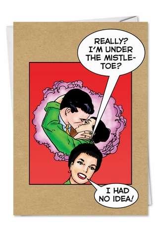 Funny Christmas Paper Greeting Card by John Lustig from NobleWorksCards.com - Under Mistletoe
