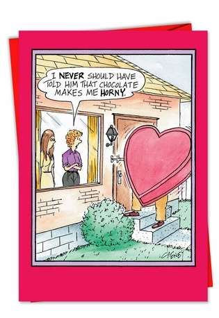 Hilarious Valentine's Day Printed Greeting Card by Tom Cheney from NobleWorksCards.com - Makes Me Horny