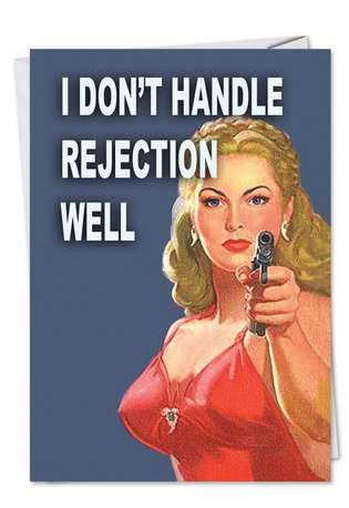 Hilarious Valentine's Day Printed Greeting Card by Ephemera from NobleWorksCards.com - Handle Rejection