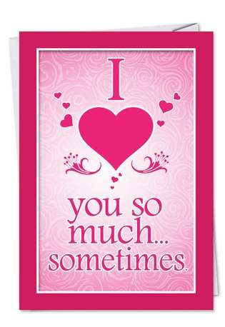 Funny Valentine's Day Printed Card from NobleWorksCards.com - Love You So Much