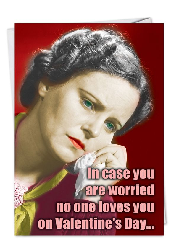 Humorous Valentine's Day Paper Card from NobleWorksCards.com - No One Loves You