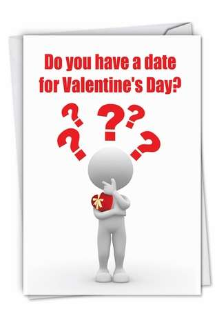 Humorous Valentine's Day Paper Card from NobleWorksCards.com - Date for Valentine's Day